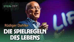 Die Spielregeln des Lebens, die jeder kennen sollte! – Rüdiger Dahlke bei SteinZeit