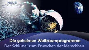 Die geheimen Weltraumprogramme – DER Schlüssel zum Globalen Erwachen der Menschheit?