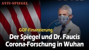 Der Spiegel und Dr. Faucis Finanzierung der Corona-Forschung in Wuhan