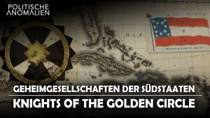 Politische Anomalien VIII: Geheimgesellschaften der Südstaaten – Knights of the Golden Circle