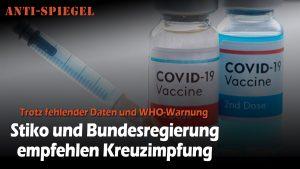 WHO warnt vor Kreuzimpfungen, die Bundesregierung empfiehlt sie weiterhin