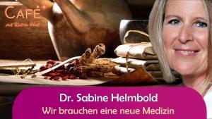 Wir brauchen eine neue Medizin – Dr. Sabine Helmbold